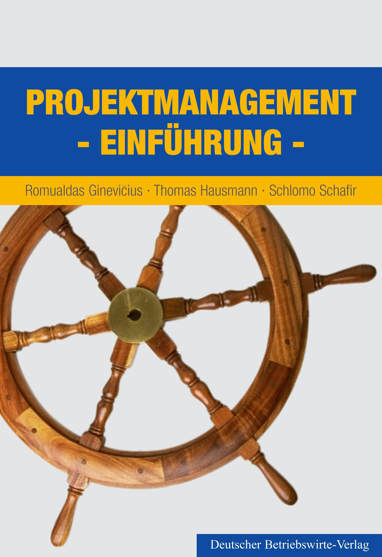 Abbildung von Hausmann / Schafir / Ginevicius   Projektmanagement   2004