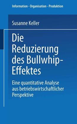 Abbildung von Keller | Die Reduzierung des Bullwhip-Effektes | 2004 | Eine quantitative Analyse aus ...