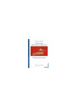 Abbildung von Huppertz   Achtsamkeit. Befreiung zur Gegenwart   2009   Achtsamkeit, Spiritualität und...