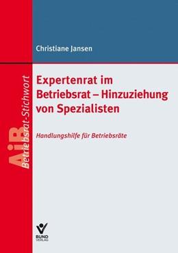 Abbildung von Jansen   Expertenrat im Betriebsrat - Hinzuziehung von Spezialisten   1. Auflage   2020   beck-shop.de