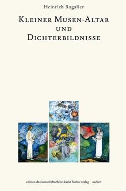 Abbildung von Ragaller | Kleiner Musen-Altar und Dichterbildnisse | 1. Auflage | 2020 | beck-shop.de