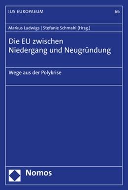 Abbildung von Ludwigs / Schmahl   Die EU zwischen Niedergang und Neugründung   1. Auflage   2020   66   beck-shop.de