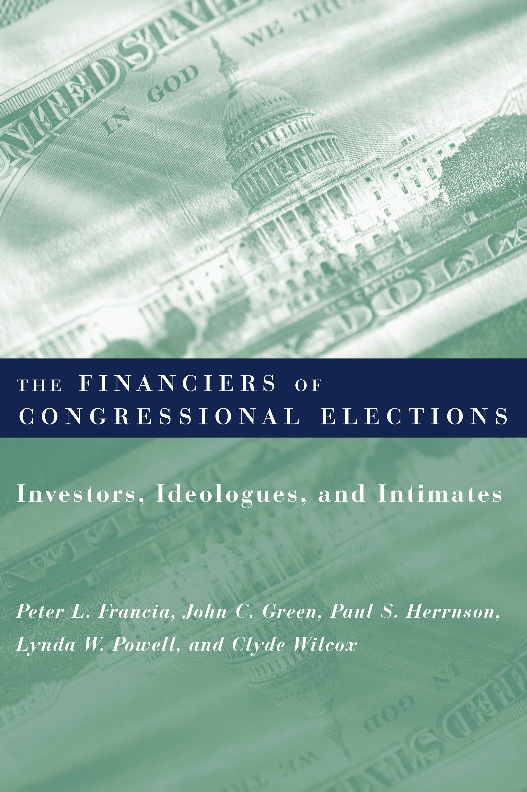 Abbildung von Francia / Green / Herrnson   The Financiers of Congressional Elections   2003