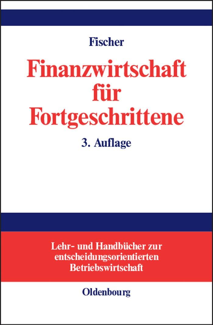 Abbildung von Fischer | Finanzwirtschaft für Fortgeschrittene | 3., überarb. Aufl. | 2002