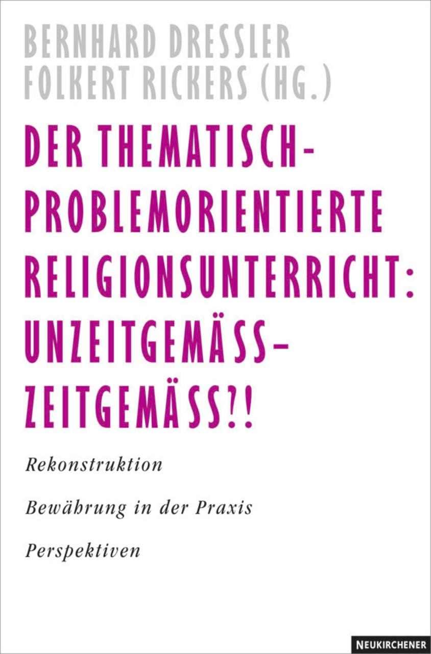 Abbildung von Dressler / Rickers | Thematisch-problemorientierter Religionsunterricht | 2003