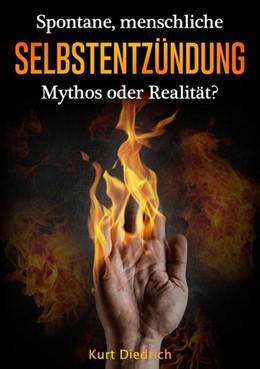 Abbildung von Diedrich | Spontane menschliche Selbstentzündung | 2020 | Mythos oder Realität?
