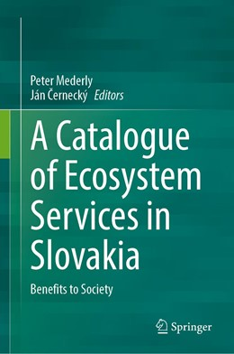 Abbildung von Mederly / Cernecký | A Catalogue of Ecosystem Services in Slovakia | 1st ed. 2020 | 2020 | Benefits to Society