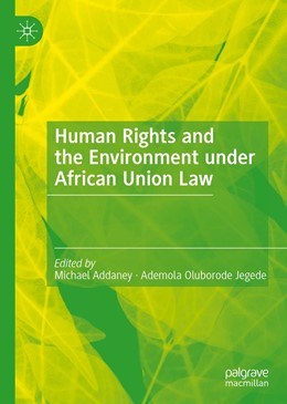Abbildung von Addaney / Oluborode Jegede | Human Rights and the Environment under African Union Law | 1st ed. 2020 | 2020