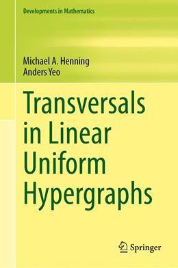 Abbildung von Henning / Yeo   Transversals in Linear Uniform Hypergraphs   1st ed. 2020   2020   63