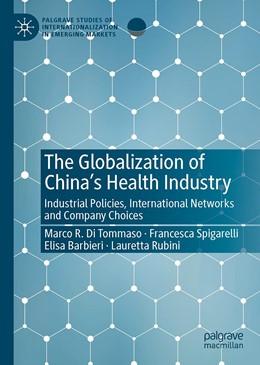 Abbildung von Di Tommaso / Spigarelli / Barbieri | The Globalization of China's Health Industry | 1st ed. 2020 | 2020 | Industrial Policies, Internati...