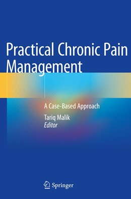 Abbildung von Malik | Practical Chronic Pain Management | 1st ed. 2020 | 2020 | A Case-Based Approach