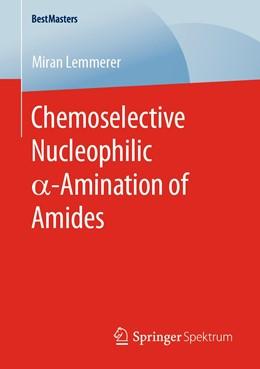 Abbildung von Lemmerer | Chemoselective Nucleophilic a-Amination of Amides | 1st ed. 2020 | 2020