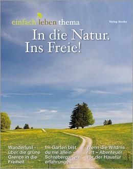 Abbildung von Walter | In die Natur. Ins Freie! | 1. Auflage | 2020 | beck-shop.de