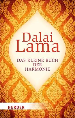Abbildung von Dalai Lama   Das kleine Buch der Harmonie   1. Auflage   2021   beck-shop.de