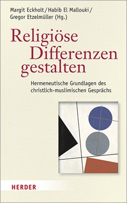 Abbildung von Eckholt / El Mallouki | Religiöse Differenzen gestalten | 1. Auflage | 2020 | beck-shop.de