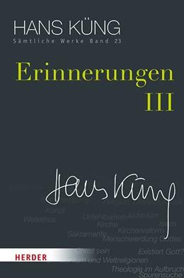 Abbildung von Küng / Schlensog   Erinnerungen III   1. Auflage   2020   23   beck-shop.de
