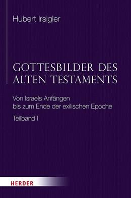 Abbildung von Irsigler   Gottesbilder des Alten Testaments   1. Auflage   2021   beck-shop.de