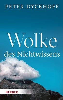 Abbildung von Dyckhoff | Wolke des Nichtwissens | 1. Auflage | 2020 | beck-shop.de