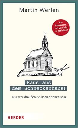 Abbildung von Werlen | Raus aus dem Schneckenhaus! | 1. Auflage | 2020 | Nur wer draußen ist, kann drin...