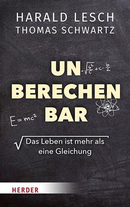 Abbildung von Lesch / Schwartz | Unberechenbar | 1. Auflage | 2020 | beck-shop.de