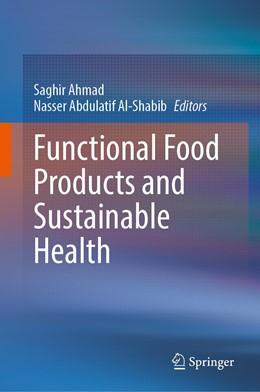 Abbildung von Ahmad / Al-Shabib | Functional Food Products and Sustainable Health | 1st ed. 2020 | 2020