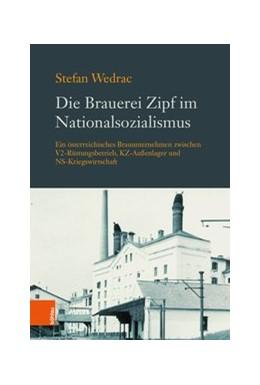 Abbildung von Wedrac   Die Brauerei Zipf im Nationalsozialismus   2020   Ein österreichisches Brauunter...