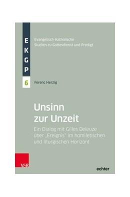 Abbildung von Herzig | Unsinn zur Unzeit | 2020 | Ein Dialog mit Gilles Deleuze ...