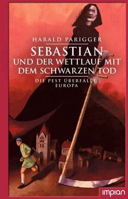 Abbildung von Parigger | Sebastian und der Wettlauf mit dem Schwarzen Tod | 1. Auflage | 2020 | beck-shop.de
