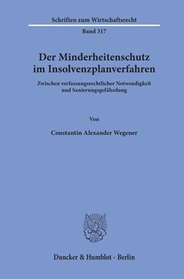 Abbildung von Wegener | Der Minderheitenschutz im Insolvenzplanverfahren | 2020 | Zwischen verfassungsrechtliche... | 317