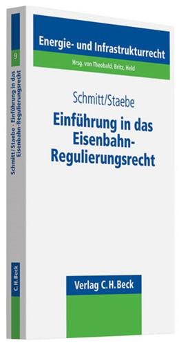 Abbildung von Schmitt / Staebe | Einführung in das Eisenbahn-Regulierungsrecht | 2010