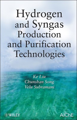 Abbildung von Liu / Song / Subramani   Hydrogen and Syngas Production and Purification Technologies   1. Auflage   2010