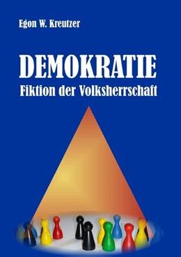 Abbildung von Kreutzer | Demokratie - Fiktion der Volksherrschaft | 1. Auflage | 2020 | beck-shop.de