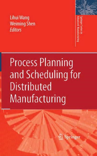 Abbildung von Wang / Shen | Process Planning and Scheduling for Distributed Manufacturing | 1st Edition. | 2007