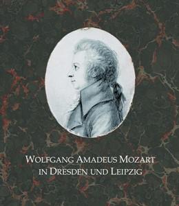 Abbildung von Helmut | Wolfgang Amadeus Mozart in Dresden und Leipzig | 1. Auflage | 2020 | beck-shop.de