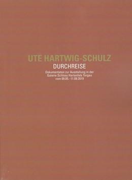 Abbildung von Hartwig-Schulz | Ute Hartwig-Schulz. Durchreise | 1. Auflage | 2019 | beck-shop.de