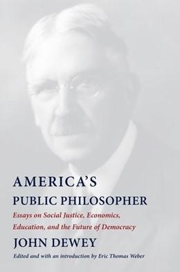 Abbildung von Dewey / Weber | America's Public Philosopher | 1. Auflage | 2021 | beck-shop.de