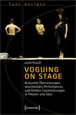 Abbildung von Krauß | Voguing on Stage - Kulturelle Übersetzungen, vestimentäre Performances und Gender-Inszenierungen in Theater und Tanz | 1. Auflage | 2020 | 57 | beck-shop.de