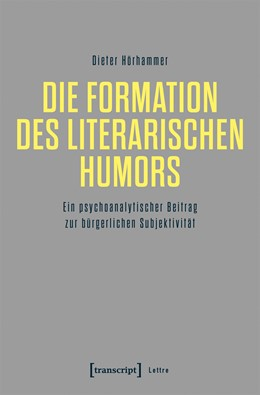 Abbildung von Hörhammer | Die Formation des literarischen Humors | 2020 | Ein psychoanalytischer Beitrag...
