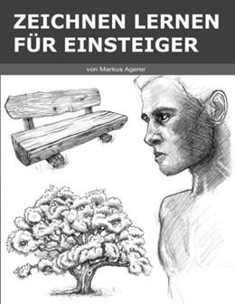 Abbildung von Agerer | Zeichnen Lernen für Einsteiger | 1. Auflage | 2020 | beck-shop.de