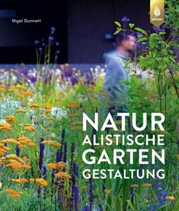 Abbildung von Dunnett | Naturalistische Gartengestaltung | 1. Auflage | 2020 | beck-shop.de