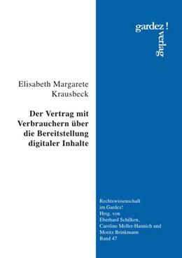 Abbildung von Krausbeck | Der Vertrag mit Verbrauchern über die Bereitstellung digitaler Inhalte | 1. Auflage | 2020 | beck-shop.de