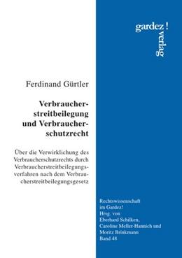 Abbildung von Gürtler | Verbraucherstreitbeilegung und Verbraucherschutzrecht | 1. Auflage | 2020 | beck-shop.de
