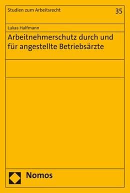 Abbildung von Halfmann | Arbeitnehmerschutz durch und für angestellte Betriebsärzte | 1. Auflage | 2020 | beck-shop.de