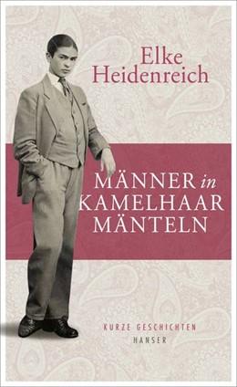 Abbildung von Heidenreich   Männer in Kamelhaarmänteln   1. Auflage   2020   beck-shop.de
