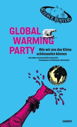 Abbildung von Puntigam / Science Busters | Global Warming Party | 1. Auflage | 2020 | beck-shop.de