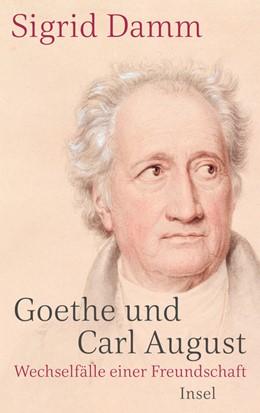 Abbildung von Damm | Goethe und Carl August | 1. Auflage | 2020 | beck-shop.de