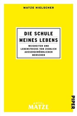 Abbildung von Hielscher | Die Schule meines Lebens | 2020 | Weisheiten und Lebenstricks vo...