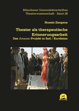 Abbildung von Zangana | Theater als therapeutische Erinnerungsarbeit | 2020 | Das Amanat-Projekt in Sati / K...