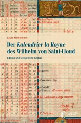 Abbildung von Henkelmann | Der Kalendrier la Royne des Wilhelm von Saint-Cloud | 1. Auflage | 2020 | beck-shop.de