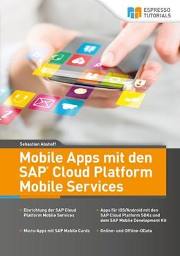 Abbildung von Abshoff | Mobile Apps mit den SAP Cloud Platform Mobile Services | 1. Auflage | 2020 | beck-shop.de